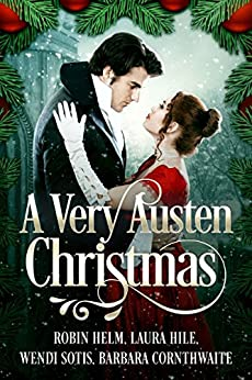 A Very Austen Christmas by [Helm, Robin, Hile, Laura, Sotis, Wendi, Cornthwaite, Barbara]