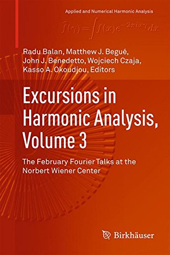 Excursions in Harmonic Analysis, Volume 3: The February Fourier Talks at the Norbert Wiener Center (Applied and Numerica