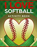 I Love Softball Activity Book: Roadtrip Travel Games On The Go: more info