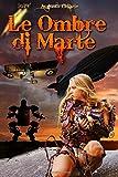 Le Ombre Di Marte: Ciclo Steampunk Completo