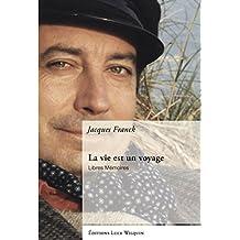 La vie est un voyage: Libres Mémoires (OEUVRE EN LUMIE) (French Edition)