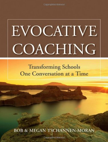 Evocative Coaching: Transforming Schools One Conversation at a Time by Bob Tschannen-Moran (2010-07-20)