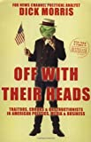 Off with Their Heads, Dick Morris, 0060595507
