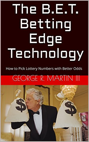 The B.E.T. Betting Edge Technology: How to Pick Lottery Numbers with Better Odds