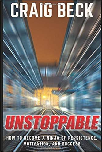Unstoppable: How to Become a Ninja of Persistence ...
