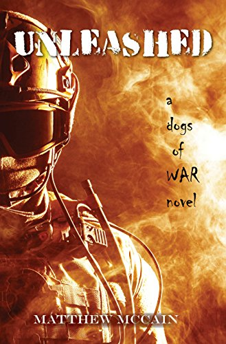 Unleashed (The Dogs of War Book 2)