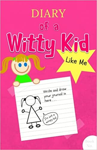 Diary of a Witty Kid Like Me: 108-page Lined & Plain Fun ...