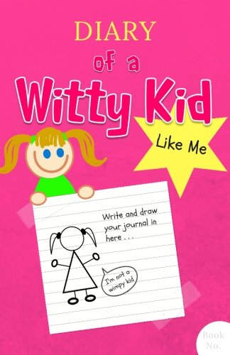 Diary of a Witty Kid Like Me: 108-page Lined & Plain Fun Writing Journal Notebook for Girls Ages 7-12 to Write & Draw Her Daily Stories, Events, & ... (Drawing & Writing Craft of Mine) (Volume 2)
