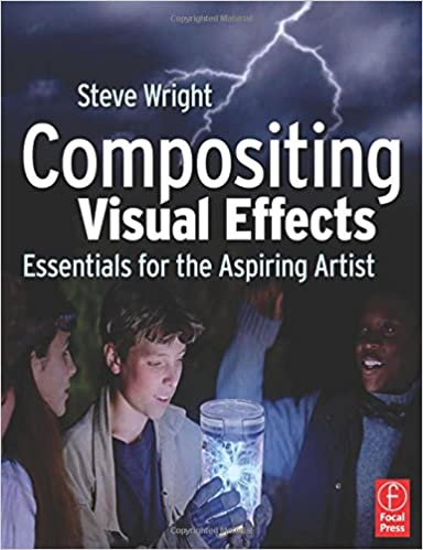 Compositing Visual Effects Essentials For The Aspiring Artist
