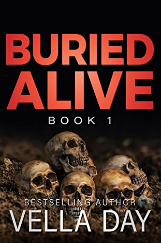 Buried Alive: A dark Romantic Suspense (The Buried Series Book 1) ()