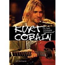 Kurt Cobain: Oh Well, Whatever, Nevermind