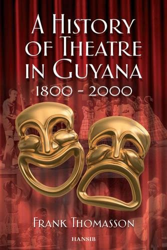 A History Of Theatre In Guyana 1800-2000 PDF