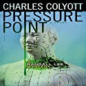 Pressure Point: The Randall Lee Mysteries, Book 2 Audiobook by Charles Colyott Narrated by Todd Curless