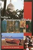 Sailing to Hemingway's Cuba, Dave Schaefer, 1574091107