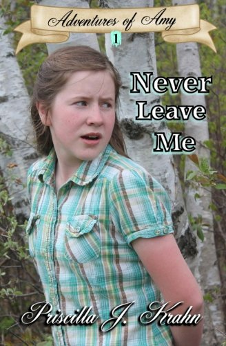 Read Online Never Leave Me (Adventures of Amy) (Volume 1) ebook
