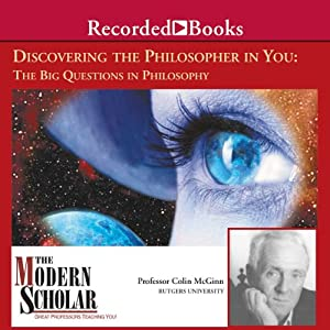 The Modern Scholar: Discovering the Philosopher in You Lecture