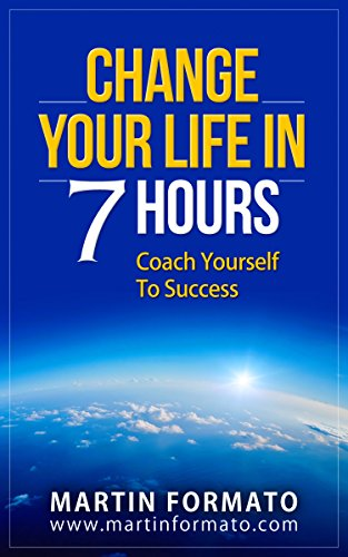 Amazon change your life in 7 hours coach yourself to success change your life in 7 hours coach yourself to success 7 steps to happiness solutioingenieria Image collections
