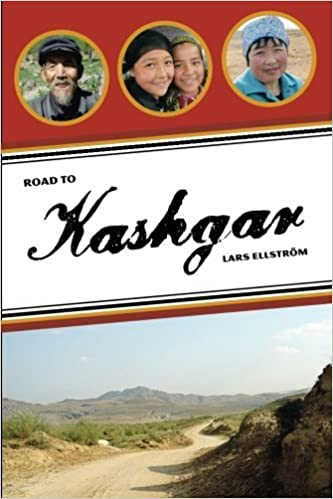 Road to Kashgar: Notes from a walk through China by Lars Ellstr??m (2014-11-13)