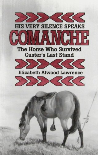 His Very Silence Speaks: Comanche_The Horse Who Survived Custer's Last Stand