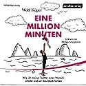 Eine Million Minuten: Wie ich meiner Tochter einen Wunsch erfüllte und wir das Glück fanden Hörbuch von Wolf Küper Gesprochen von: Philipp Schepmann