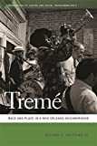 Tremé: Race and Place in a New Orleans Neighborhood (Geographies of Justice and Social Transformation Ser.)