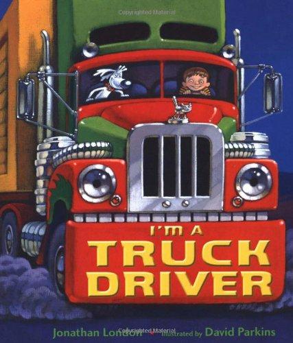 I'm a Truck Driver (Christy Ottaviano Books) (Driver Sound Car)