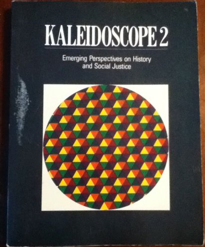 Kaleidoscope 2: Emerging Perspectives on History and Social Justice