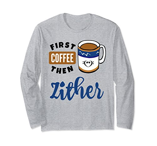 First Coffee Then Zither Music Lover Double Bass Clef Heart Long Sleeve Shirt