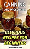 Canning and Preserving: Delicious Recipes For Beginners