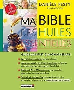 vignette de 'Ma bible des huiles essentielles (Danièle Festy)'