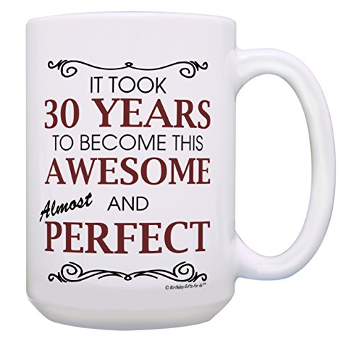 30th Birthday Gifts for All 30 Years Awesome 30th Birthday Mug Gift 15-oz Coffee Mug Tea Cup White