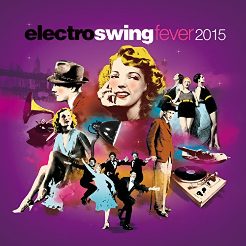 (Electro Swing Fever 2015 (The Best Electronic, Retro, Jazzy Lounge Playlist))