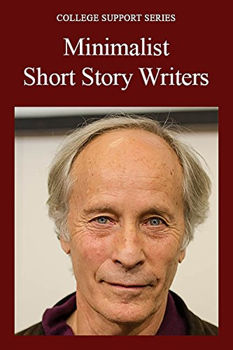 - Minimalist Short Story Writers (College Support Series)