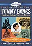 Funny Bones: Posada and His Day of the dead Calave