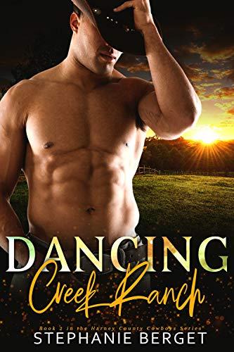 - Dancing Creek Ranch (Harney County Cowboys Book 2)