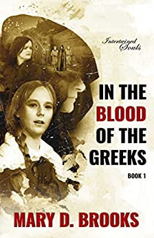 In The Blood Of The Greeks (Intertwined Souls Series: Eva and Zoe Book 1) by [Brooks, Mary D.]