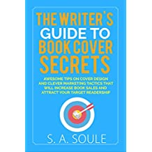 The Writer's Guide to Book Cover Secrets (Fiction Writing Tools 8)