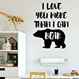 Woodland Nursery Decor - I Love You More Than I Can Bear - Vinyl Wall Sign Decorations for Boys or Girl's Bedroom, Playroom