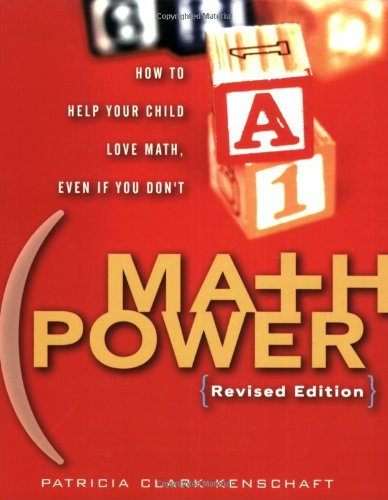 Math Power: How to Help Your Child Love Math, Even if You Don't, Revised Edition