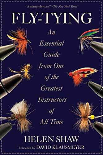 Fly-Tying: An Essential Guide from One of the Greatest Instructors of All Time