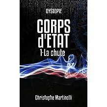 Corps d'État 1: La chute (French Edition)