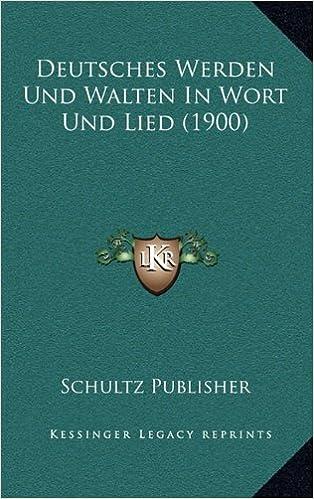 Book Deutsches Werden Und Walten in Wort Und Lied (1900)