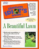 Complete Idiot's Guide to a Beautiful Lawn, Maureen Gilmer, 0028630084