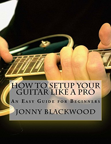 How to setup your guitar like a pro an easy guide for beginners read this title for free and explore over 1 million titles thousands of audiobooks and current magazines with kindle unlimited fandeluxe Choice Image