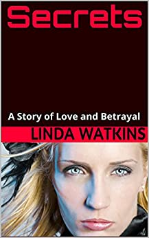 SECRETS: A Story of Love and Betrayal (Mateguas Island Book 1) by [Watkins, Linda]