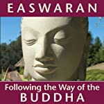 Following the Way of the Buddha   Eknath Easwaran