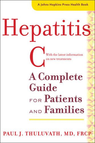 Hepatitis C: A Complete Guide for Patients and Families (A Johns Hopkins Press Health Book)