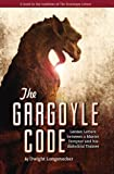 The Gargoyle Code, Dwight Longenecker, 1935302000