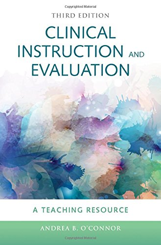 763772240 - Clinical Instruction  &  Evaluation: A Teaching Resource