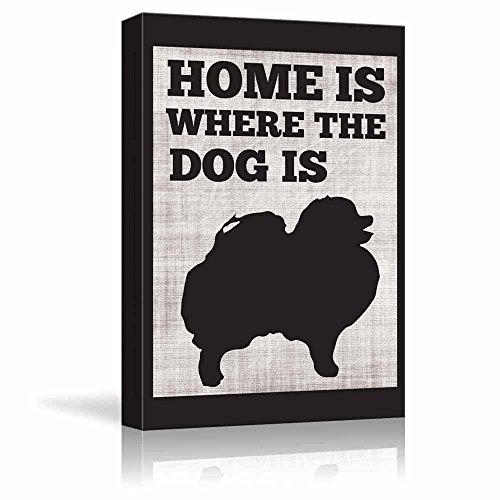 Wall26 - Home Is Where The Dog Is - Pomeranian - Cute Typographic Slihouette Design - Fun Young Design - Canvas Art Home Decor - 12x18 Inches Picture